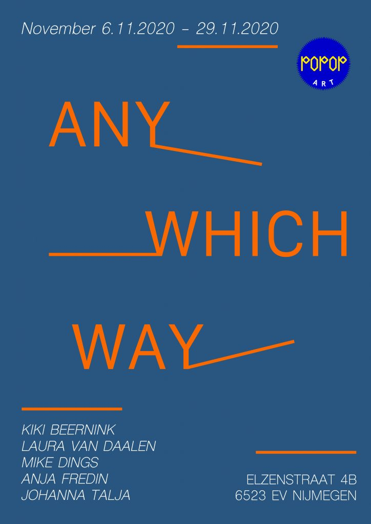 ANY WHICH WAY | Mike Dings, Anja Fredin, Johanna Talja, Kiki Beernink, Laura van Daalen